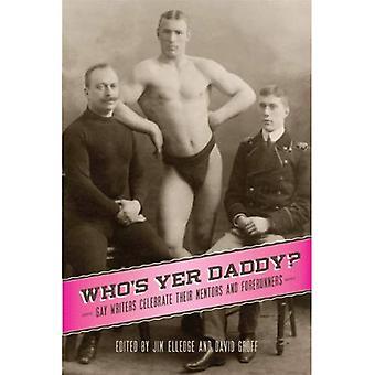 Vem ' s yer Daddy?: gay författare fira sina mentorer och föregångare
