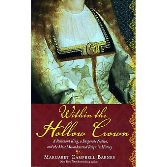 Within the Hollow Crown (Paperback) by Barnes Margaret Campbell