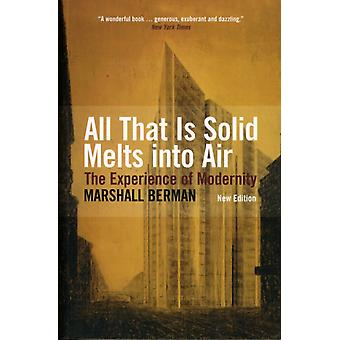 All That is Solid Melts Into Air: The Experience of Modernity (Paperback) by Berman Marshall