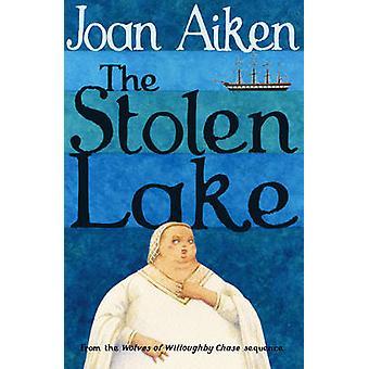 The Stolen Lake by Joan Aiken - 9780099477396 Book