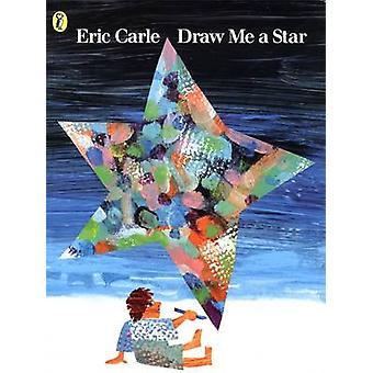 Draw Me a Star by Eric Carle - 9780140549270 Book