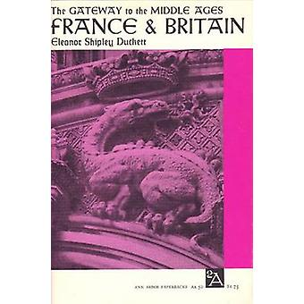 The Gateway to the Middle Ages - France and Britain (2nd Revised editi