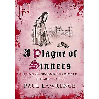 A Plague of Sinners by Paul Lawrence - 9780749015671 Book