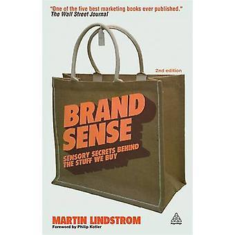 Brand Sense - Sensory Secrets Behind the Stuff We Buy (2nd Revised edi