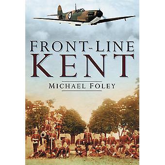 Front-Line Kent door Michael Foley - 9780750944601 boek