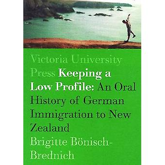 Keeping a Low Profile - An Ethnology of German Immigration to New Zeal