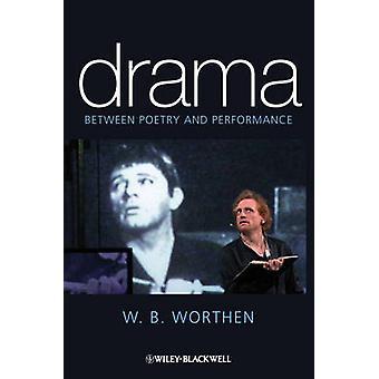 Drama - entre poesia e Performance de W. B. Worthen - 978140515342