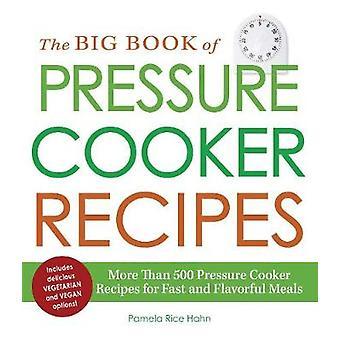 Stora boken om tryckkokare recept - mer än 500 tryck Cooke