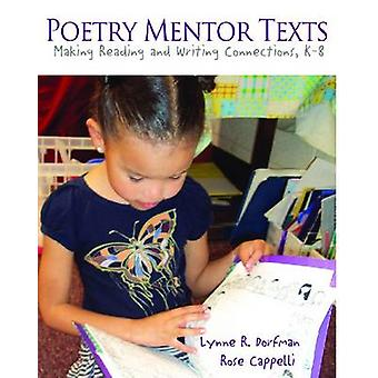Poetry Mentor Texts - Making Reading & Wiritng Connections - K-8 by Ly