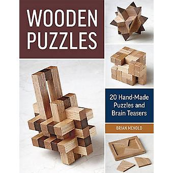 Wooden Puzzles - 20 Hand-Made Puzzles and Brain Teasers by Brian Menol