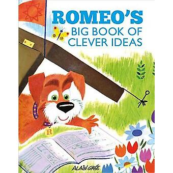 Romeo's Big Book of Clever Ideas by Alain Gree - 9781908985989 Book
