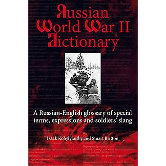 Russian World War II Dictionary - A Russian-English Glossary of Specia