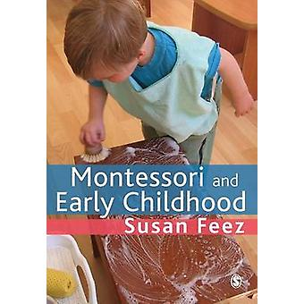 Montessori and Early Childhood - A Guide for Students by Susan Feez -