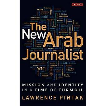 El nuevo periodista árabe - misión e identidad en un momento de agitación por