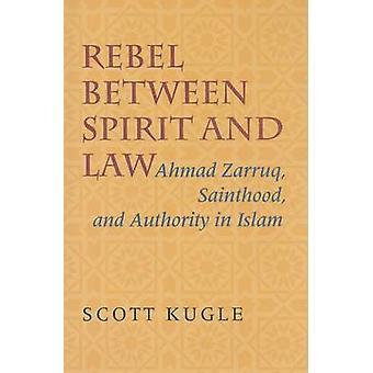 反乱軍の精神と法 - アフマド ・ Zarruq - 聖人と機関との間