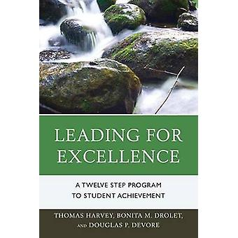 Leading for Excellence - A Twelve Step Program to Student Achievement