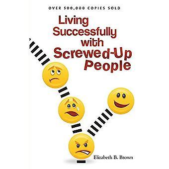 Vie avec succès avec des gens en place vissé