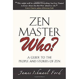 ZEN Master som?: en Guide till människor och berättelser av Zen