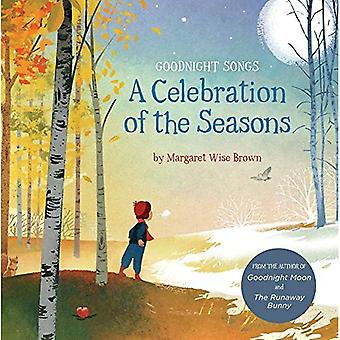 A Celebration of the Seasons: Goodnight Songs [Board book]