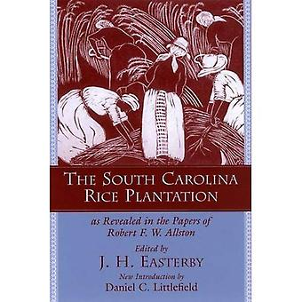 De plantage van South Carolina rijst, zoals geopenbaard in de papieren van Robert F. W. Allston