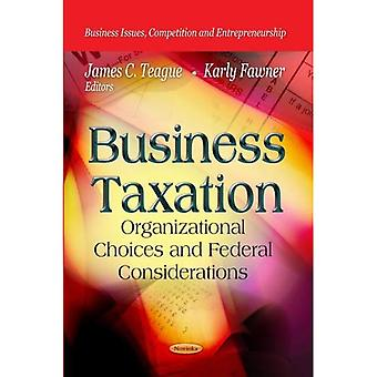 BUSINESS TAXATION ORGANIZATION (Business Issues, Competiition and Entrepreneurship - Economic Issues, Problems...
