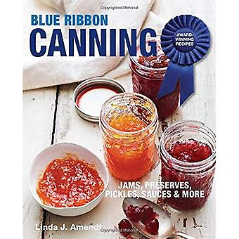 Blue Ribbon Canning: Award-Winning Recipes