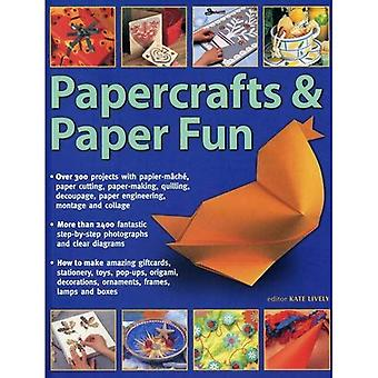 Papercrafts & Paper Fun: Over 300 Projects with Papier-Mache, Paper-Cutting, Paper-Making, Quilling, Decoupage...