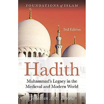 Hadith: Muhammad's Legacy in the Medieval and Modern World - Foundations of Islam (Paperback)