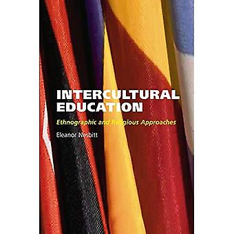 Intercultural Education Ethnographic and Religious Approaches