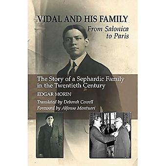 Vidal and His Family: From Salonica to Paris - The Story of a Sephardic Family in the Twentieth Century