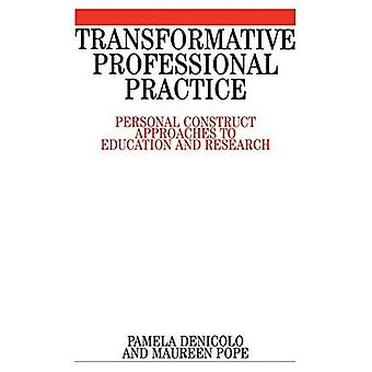 Transformative Professional Practice: Personal Construct Approaches to Education and Researc...
