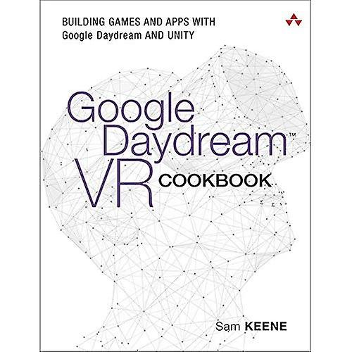 Google Daydream VR Cookbook  Building Games and Apps with Google Daydream and Unity
