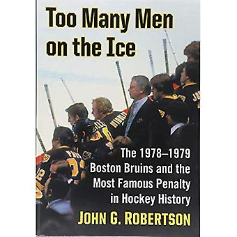 Too Many Men on the Ice: The 1978-1979 Boston Bruins� and the Most Famous Penalty in Hockey History