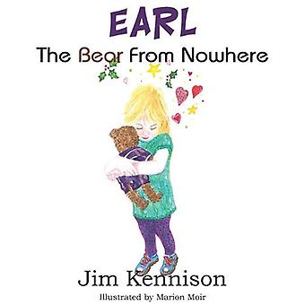 Earl, the Bear from Nowhere