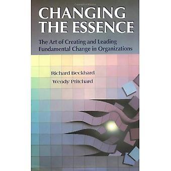 Ändern die Essenz: die Kunst zu schaffen und führt grundlegende Änderung in Politikfähigkeit (Jossey-Bass-Management-Serie)