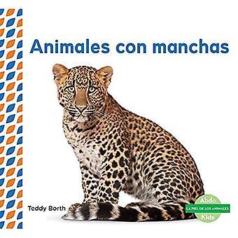 Animales Con Manchas (Spotted Animals) (Piel de los Animales (Animal Skins))