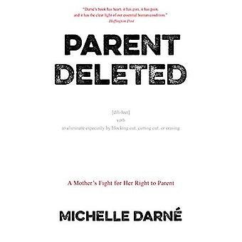 Parent Deleted: A Mother's Fight for Her Right to Parent