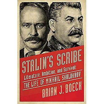 Stalins Scribe - litteratur, Ambition och överlevnad: livet av Mikhail Sholokhov
