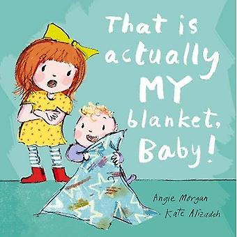 That Is Actually MY Blanket, Baby!