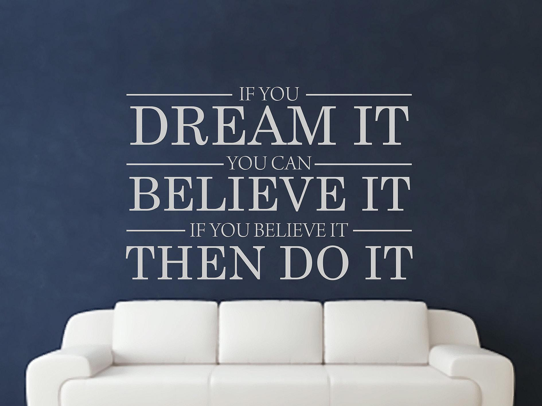 Dream It Believe It Do It Wall Art Sticker - Grey