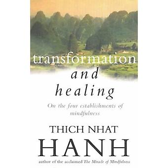 Transformation and Healing - The Sutra on the Four Establishments of M