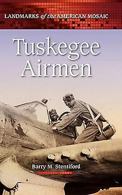 Tuskegee Airmen by Stentiford & Barry