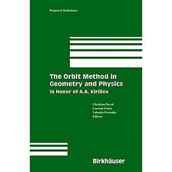 La méthode de l'orbite en géométrie et en physique en l'honneur de A.A. Kirillov par Duval & Christian