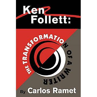 Ken Follett, de transformatie van een schrijver door Ramet & Carlos