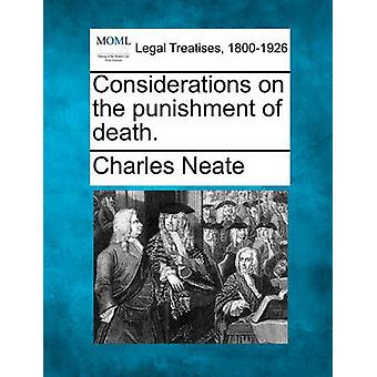 Considerations on the punishment of death. by Neate & Charles
