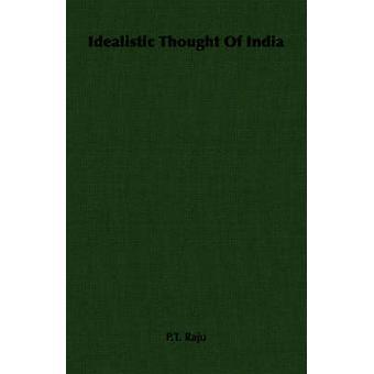 Pensée idéaliste de l'Inde par Raju & P.T.