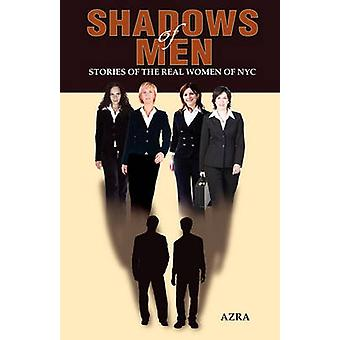 Shadows of Men Stories of the Real Women of NYC by Azra
