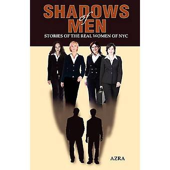Skuggor av män historier om de riktiga kvinnorna av NYC av Azra