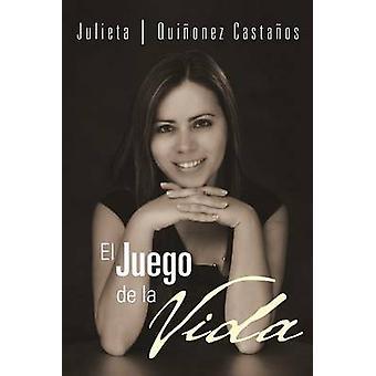 El Juego de La Vida by Qui Onez Casta Os & Julieta