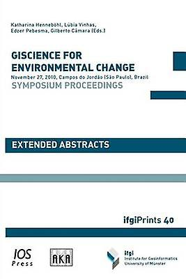 Giscience for Environmental Change by Henneb Hl & Katharina